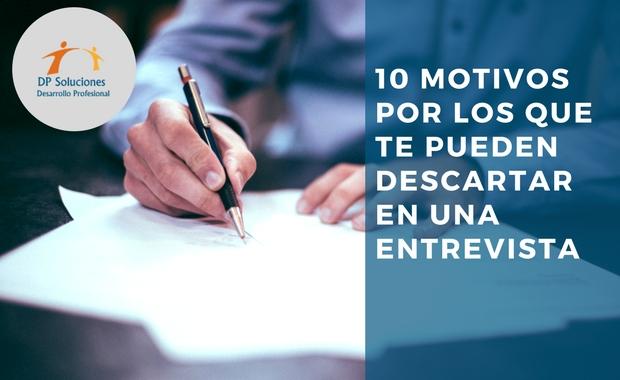 10 MOTIVOS POR LOS QUE TE PUEDEN DESCARTAR EN UNA ENTREVISTA