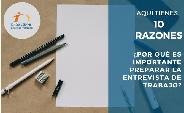 ¿Por qué es importante preparar la entrevista de trabajo? Aquí tienes 10 razones.
