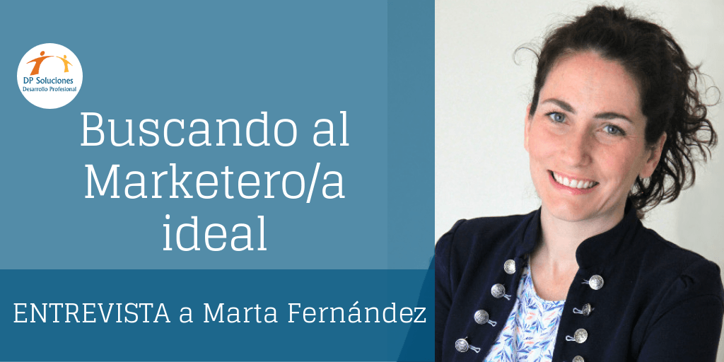 Buscando al marketero/a ideal- Entrevista con Marta Fernández