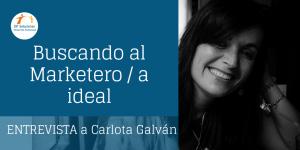 Buscando al marketero/a ideal-Entrevista con Carlota Galván