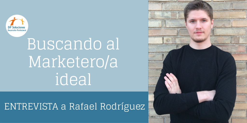 Buscando al marketero/a ideal-Entrevista con Rafael Rodríguez
