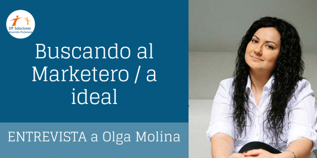 Buscando al marketero/a ideal- Entrevista con Olga Molina