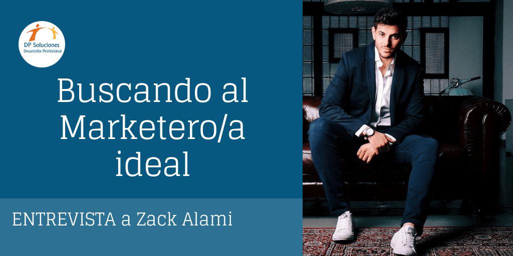 Zack Alami entrevista marketero ideal