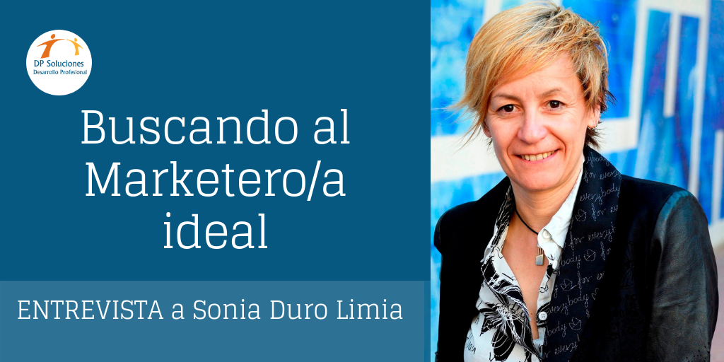Buscando al marketero/a ideal-Entrevista con Sonia Duro Limia