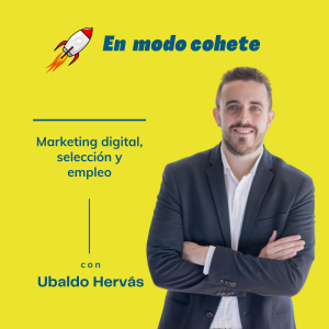 #1. En modo cohete- Ubaldo Hervás (WeAreHiring)- Marketing Digital